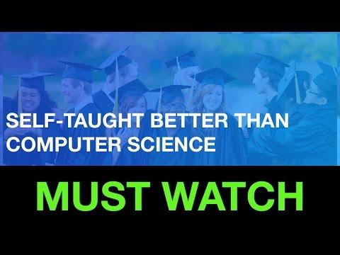 Self–taught Developer Better Than Computer Science Graduate