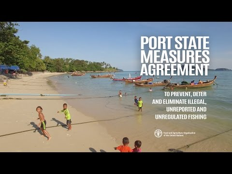 Port State Measures Agreement to combat illegal, unreported and unregulated fishing