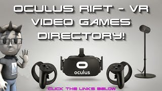 THE OCULUS RIFT VR - VIDEO GAMES DIRECTORY!