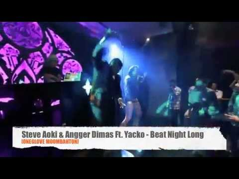 Steve Aoki & Angger Dimas Ft. Yacko & LLoydPopp - Beat Night Long [ONEGLOVE MOOMBAHTON]