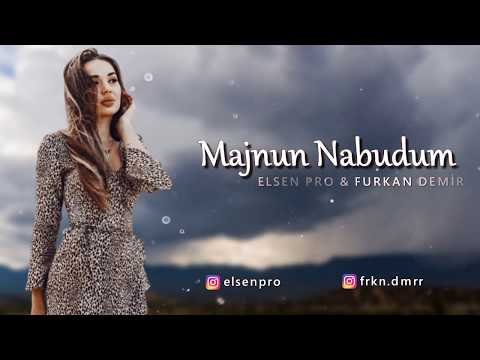 Elsen Pro & Furkan Demir - Majnun Nabudum