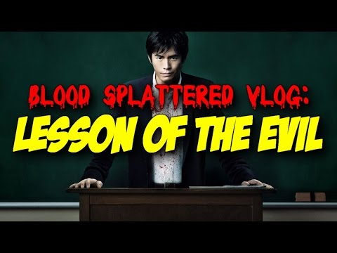 Lesson of the Evil (2012) - Blood Splattered Vlog (Horror Movie Review)