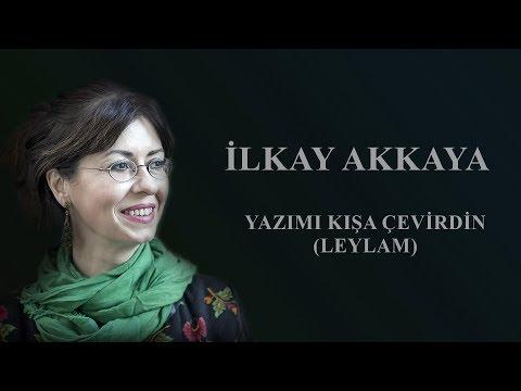İlkay Akkaya - Yazımı Kışa Çevirdin (Leylam)      Albüm: Kül
