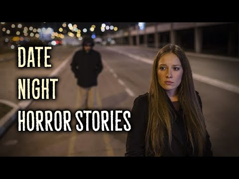 3 Real Date Night Horror Stories
