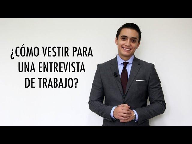 ¿Cómo vestir para una entrevista de trabajo? | Humberto Gutiérrez