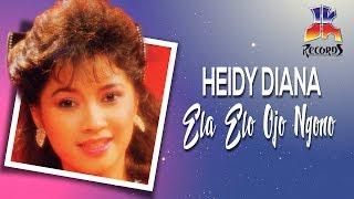 Heidy Diana - Ela Elo Ojo Ngono