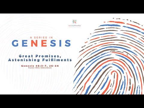 Great Promises, Astonishing Fulfilments | Genesis 46:3-7, 26-34 | Pastor Mika Edmondson | 1-12-20