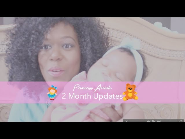 Baby Updates | ANIAH IS 2 MONTHS