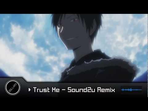 【DRRR】 Trust Me (Sound2u Remix) 【Remix】