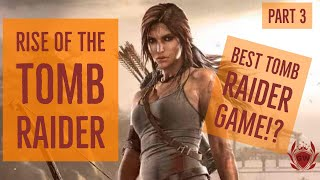 RISE OF THE TOMB RAIDER! LETS PLAY WALKTHROUGH! PART 3!