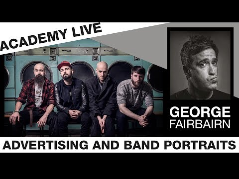 ACADEMY LIVE | George Fairbairn - Advertising Portraits & Band Photography