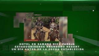 Hotel en Samaná dice pareja estadounidense abandonó resort un día antes de la fecha establecida