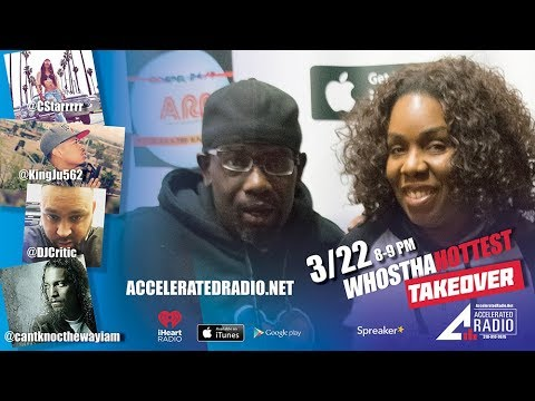 LIVE: Whosthahottest Takeover - C. Starr, Knoc-Turn'al - 3.22.18 - Accelerated Radio