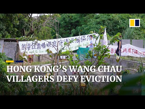 Hong Kong villagers vow to resist eviction over controversial Wang Chau public housing plan