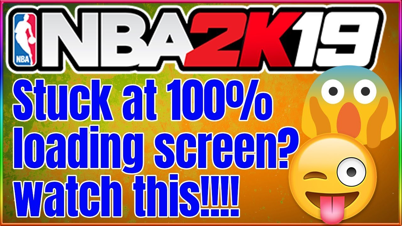 NBA 2K19 STUCK ON 100% LOADING SCREEN (FIX) NEW