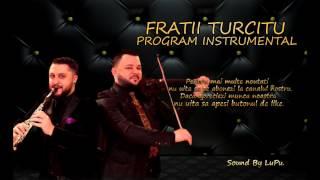 Fratii Turcitu - Program Instrumental ( 29.07.2017 Cernavoda )
