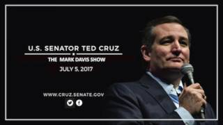 Sen. Cruz on Mark Davis Show - July 6, 2017