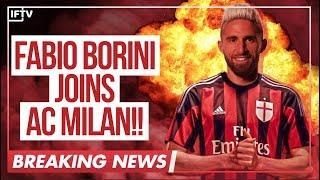BREAKING NEWS: FABIO BORINI JOINS AC MILAN!! | Serie A Transfer News