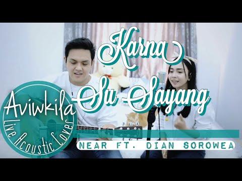 download KARNA SU SAYANG - NEAR feat. DIAN SOROWEA (REARRANGE VERSION LIVE COVER BY AVIWKILA)