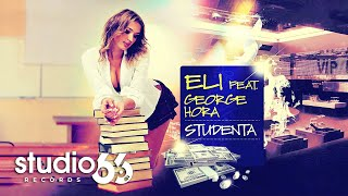 Repeat youtube video Eli feat. George Hora - Studenta (Audio)