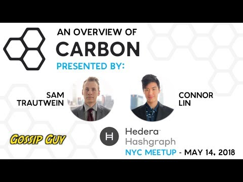 An Overview of Carbon - Hedera Hashgraph - NYC Meetup - May 14, 2018