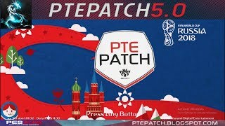 [PES18] PTE 2018 5.0 + World Cup Russia Patch| Download + Install | HD