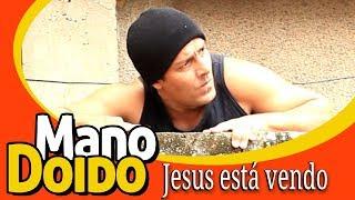 JESUS ESTÁ VENDO - MANO DOIDO PARAFUSO SOLTO