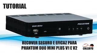 Procedimento Upgrade ou Recovery - Phantom Duo Mini Plus