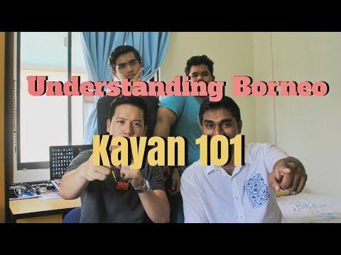 Understanding Borneo: Kayan 101