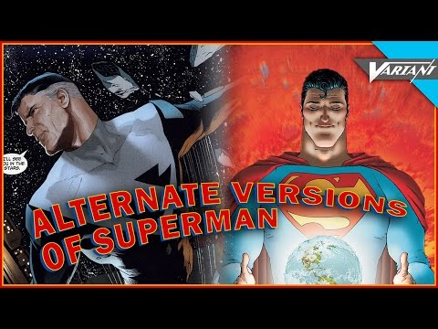 The Alternate Versions Of Superman!