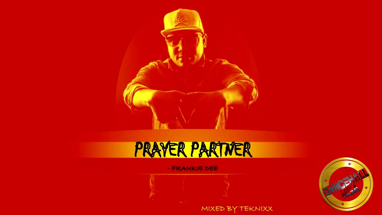 FRANKIE DEE - PRAYER PARTNER {OFFICIAL AUDIO} reggae fest riddim