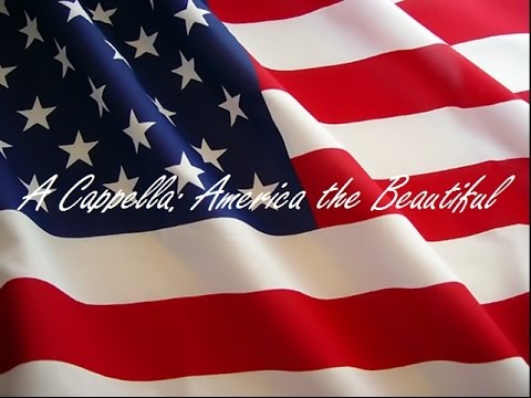 A Cappella: America the Beautiful