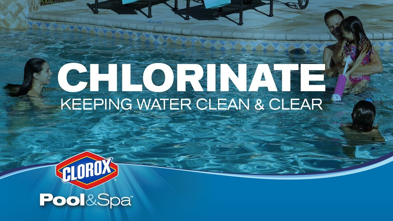 Chlorinate to Keep Your Pool Water Clean & Clear: Clorox® Pool&Spa™