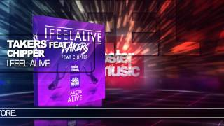"""Download Takers feat. Chipper """"I Feel Alive"""" Mp3 and Videos"""