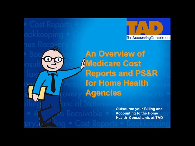 An Overview of Medicare Cost Reports and PS and R
