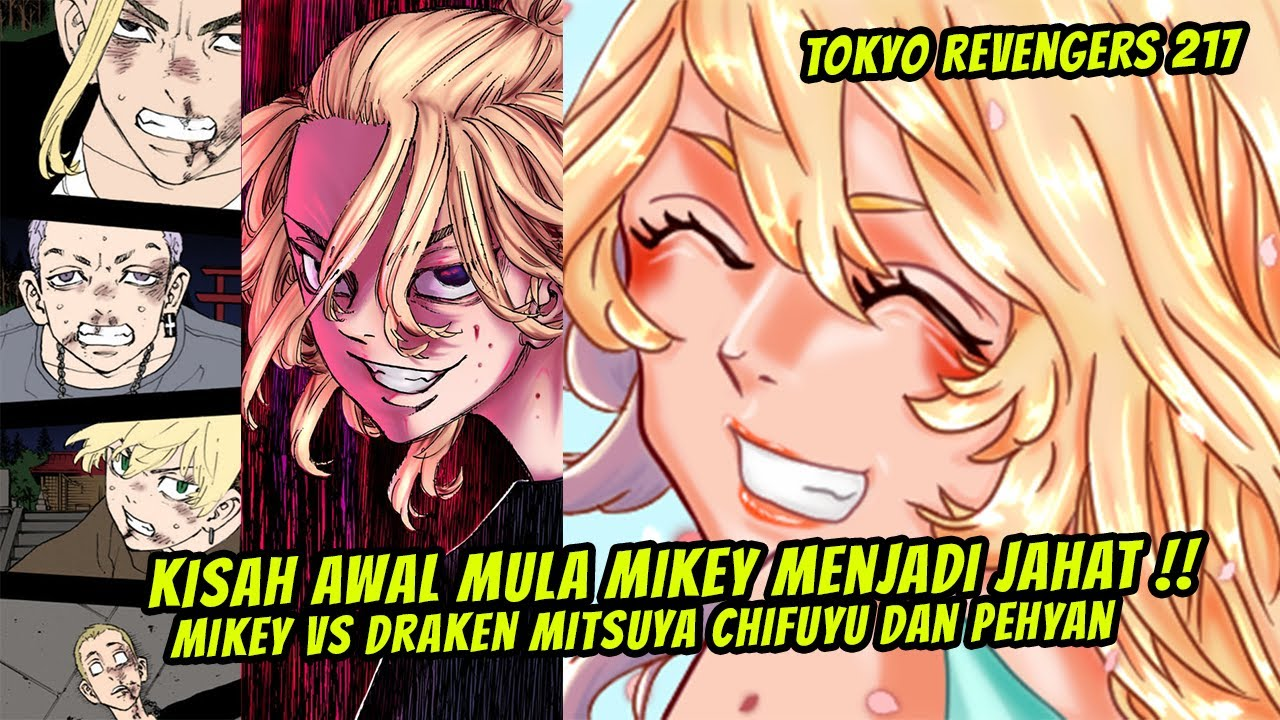 TOKYO REVENGERS CHAPTER 217! MIKEY VS DRAKEN MITSUYA PEHYAN DAN CHIFUYU! KEKUATAN BARU TAKEMICH!