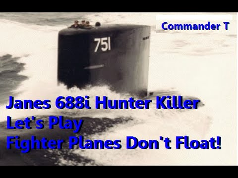 Lets Play Janes 688i Hunter Killer Fighter Planes Dont Float 720HD