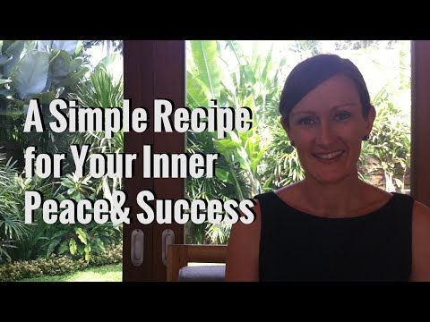 A Simple Recipe for Your Inner Peace & Success