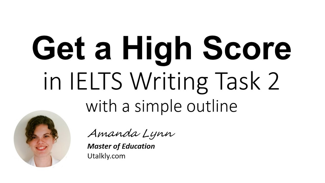 Get a High Score in IELTS Writing Task 2 with a Simple