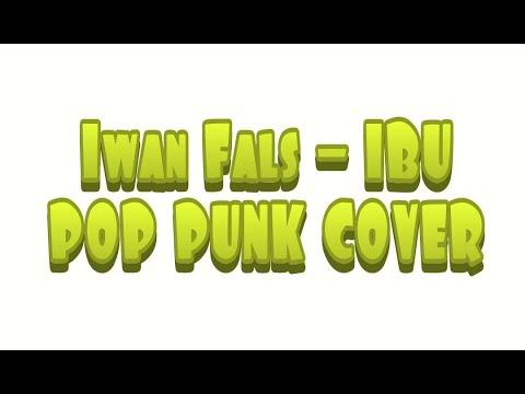 Iwan Fals - IBU (Pop Punk Cover)