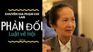 Bà Phạm Chi Lan phản đối Quốc Hội gay gắt Luật về Hội