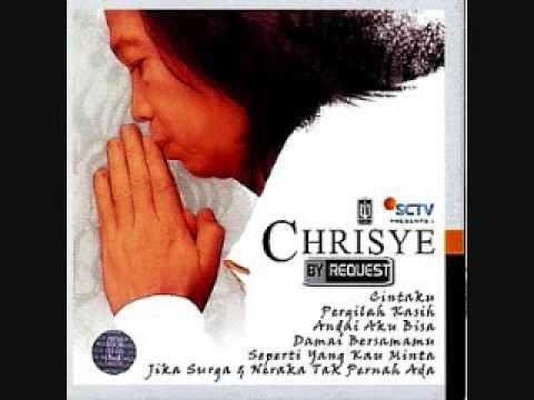 JIKA SURGA & NERAKA TAK PERNAH  - CHRISYE (BY REQUEST) - 2005