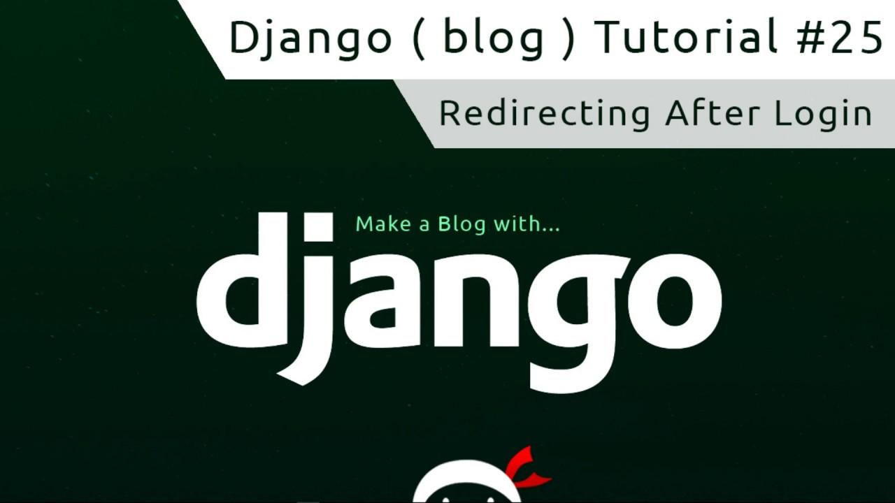 Django Tutorial #25 - Redirecting After Login
