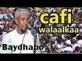 Sheikh Kenyawi Oo Maanta Ka Ilmaysiiyey Reer Baydhabo 12.02.2019!! Muxaadaro Cafi Walaalkaa