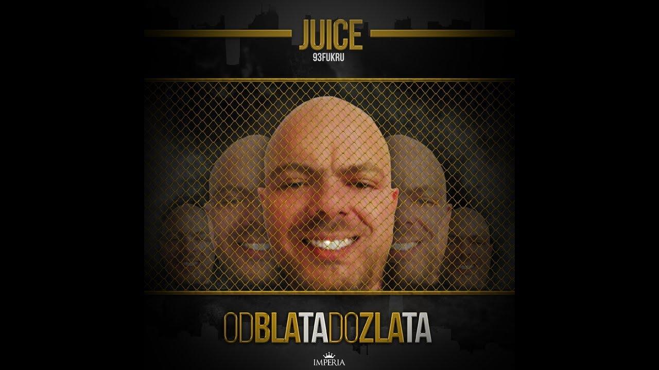 Juice - Od blata do zlata