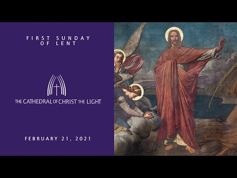First Sunday of Lent, February 21, 2021