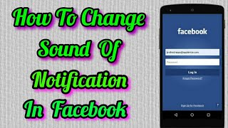 How To Change Facebook Notification Sound ringtone