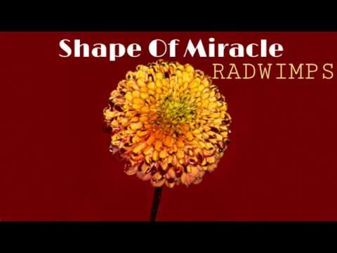 Shape Of Miracle - RADWIMPS - Lyrics 和訳