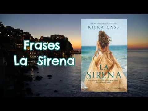 Frases ♥ LA SIRENA - Kiera Cass
