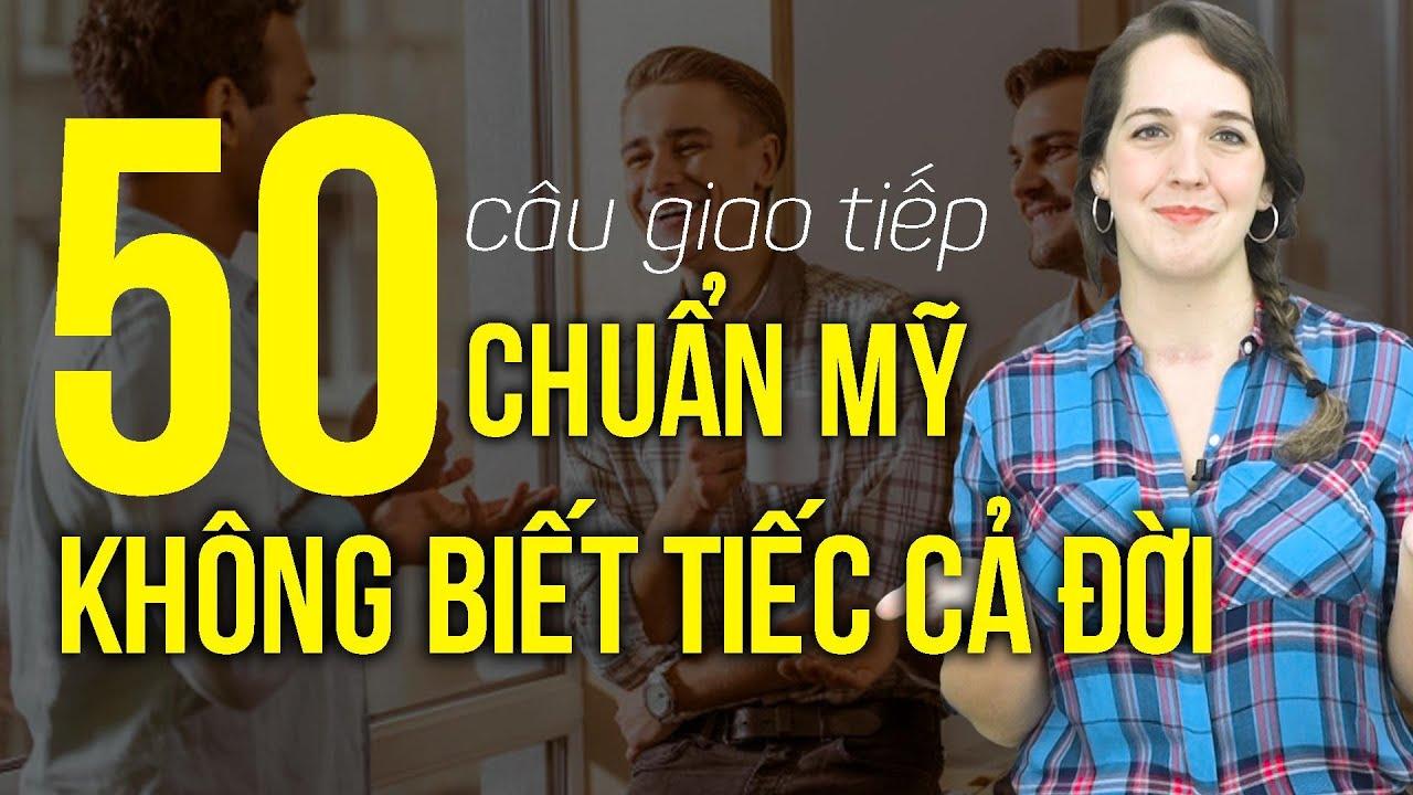 50 CÂU GIAO TIẾP HẰNG NGÀY CHO NGƯỜI MỚI BẮT ĐẦU - Học tiếng Anh Online (Trực Tuyến)